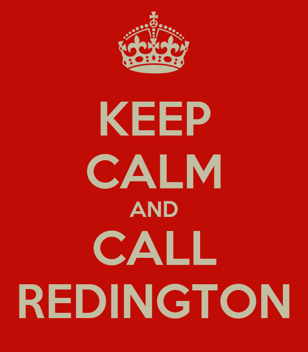 KEEP CALM AND CALL REDINGTON