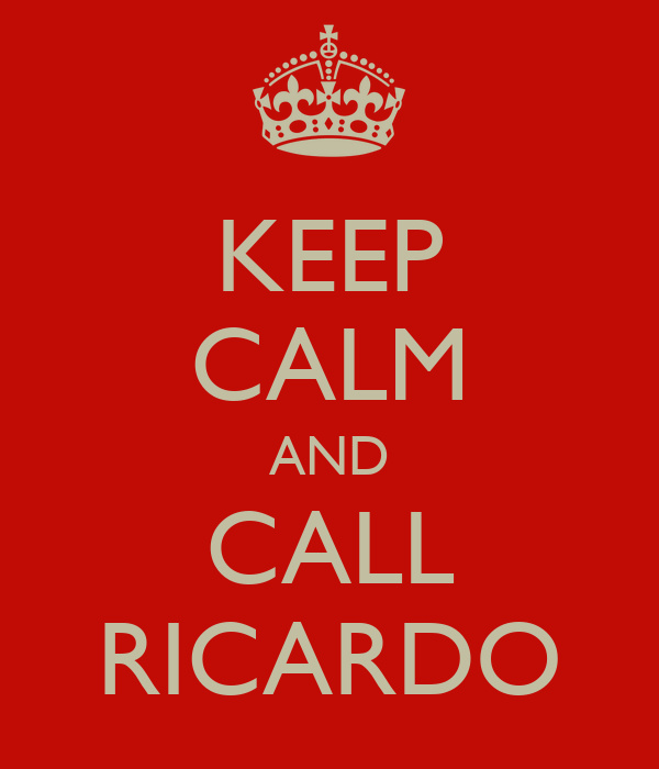 KEEP CALM AND CALL RICARDO