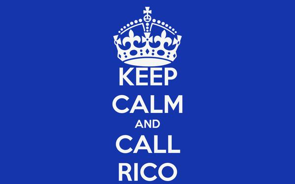 KEEP CALM AND CALL RICO