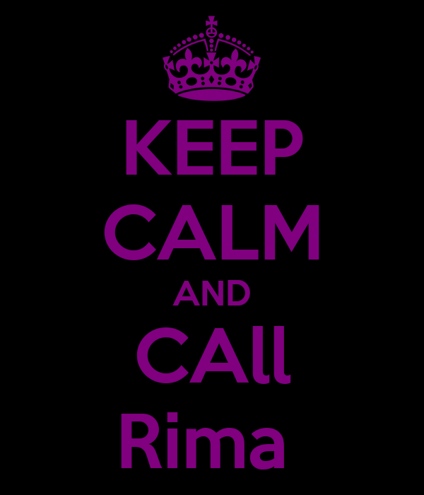 KEEP CALM AND CAll Rima