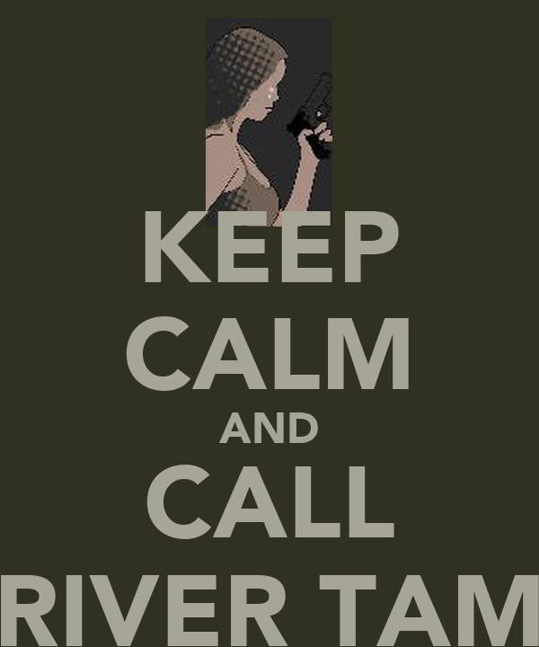 KEEP CALM AND CALL RIVER TAM