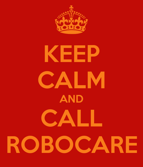 KEEP CALM AND CALL ROBOCARE