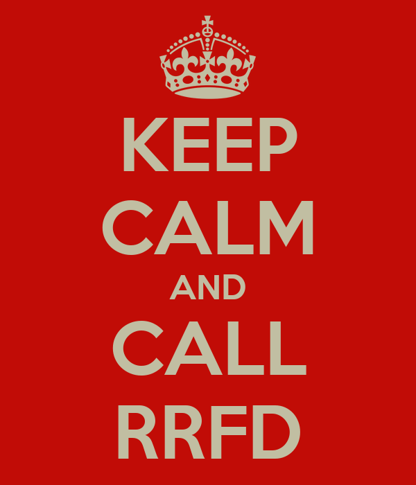 KEEP CALM AND CALL RRFD