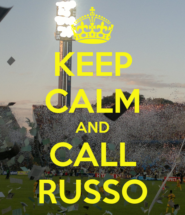 KEEP CALM AND CALL RUSSO