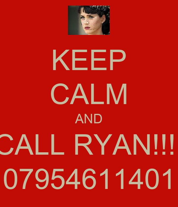 KEEP CALM AND CALL RYAN!!!  07954611401