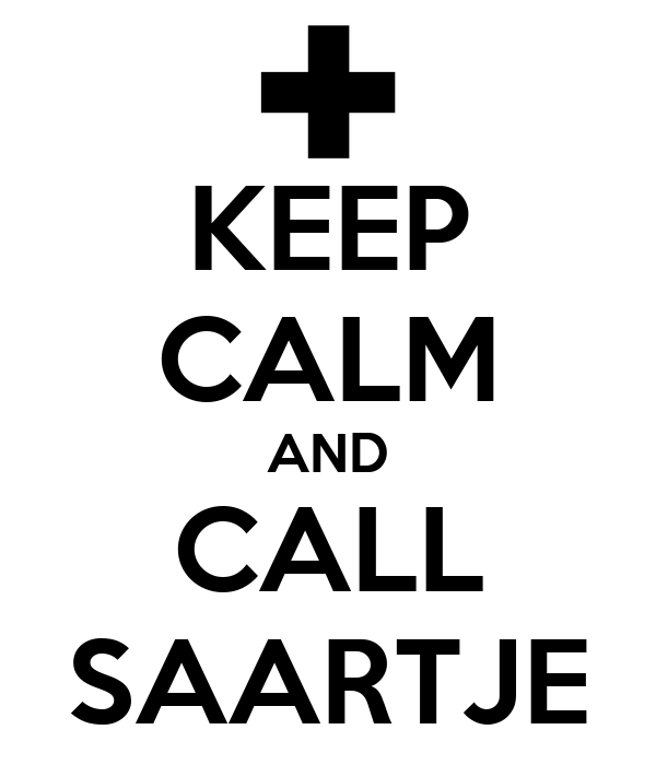 KEEP CALM AND CALL SAARTJE