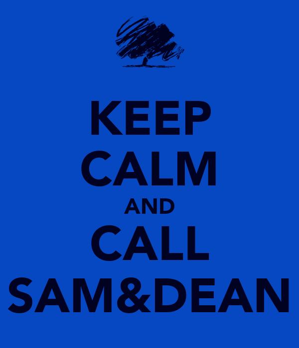 KEEP CALM AND CALL SAM&DEAN