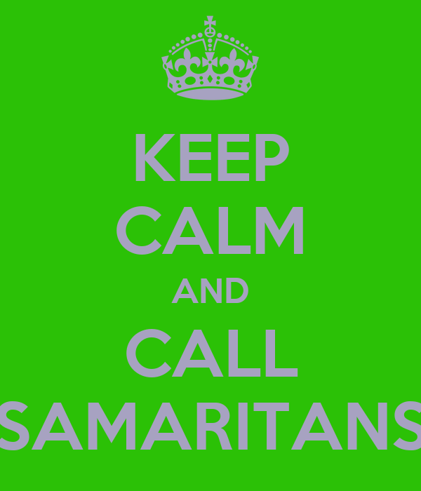KEEP CALM AND CALL SAMARITANS