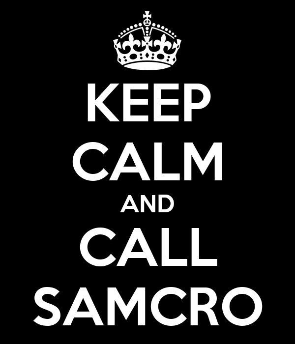 KEEP CALM AND CALL SAMCRO
