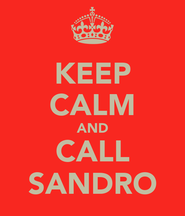 KEEP CALM AND CALL SANDRO