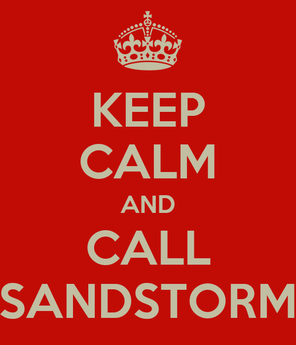 KEEP CALM AND CALL SANDSTORM