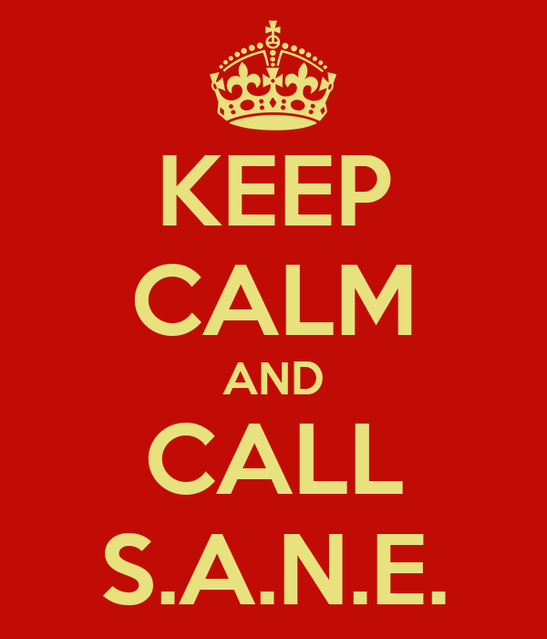 KEEP CALM AND CALL S.A.N.E.