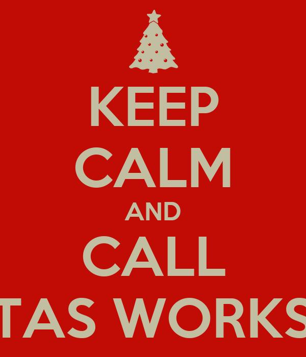 KEEP CALM AND CALL SANTAS WORKSHOP