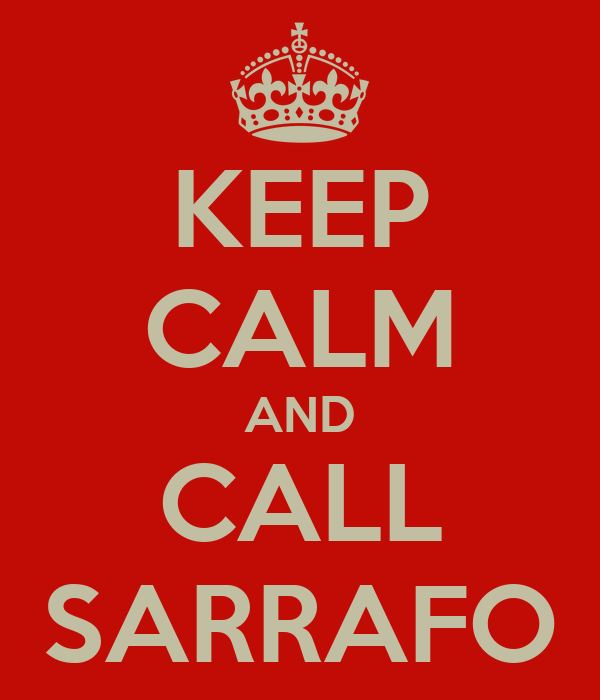 KEEP CALM AND CALL SARRAFO