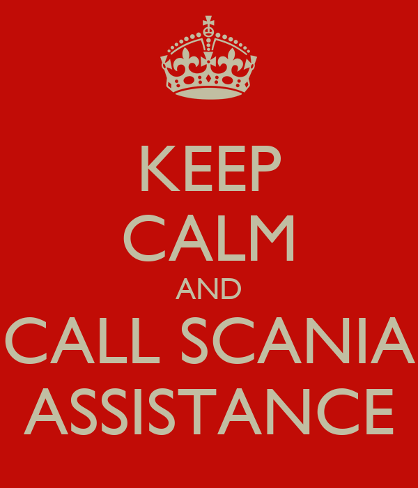 KEEP CALM AND CALL SCANIA ASSISTANCE