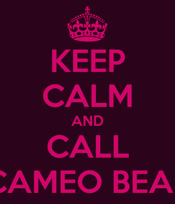 KEEP CALM AND CALL SERENA'S CAMEO BEAUTY ROOM