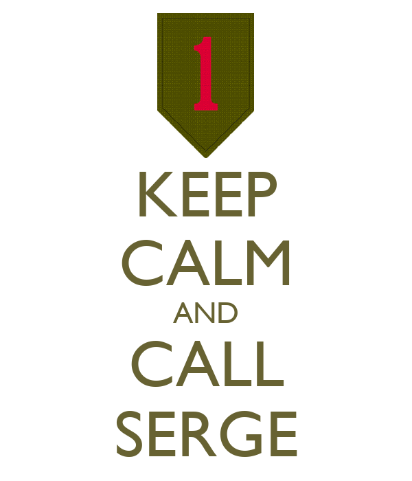 KEEP CALM AND CALL SERGE