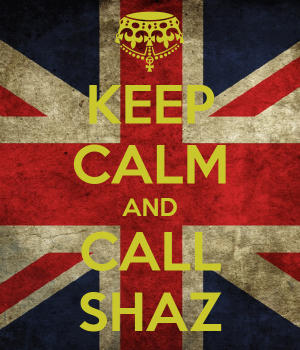 KEEP CALM AND CALL SHAZ