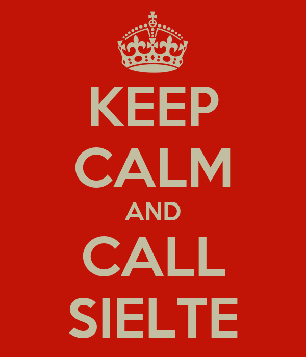 KEEP CALM AND CALL SIELTE