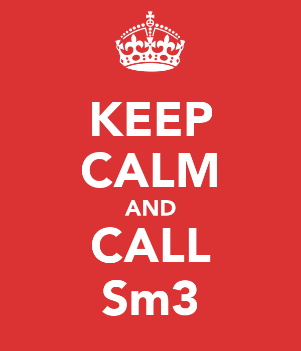 KEEP CALM AND CALL Sm3