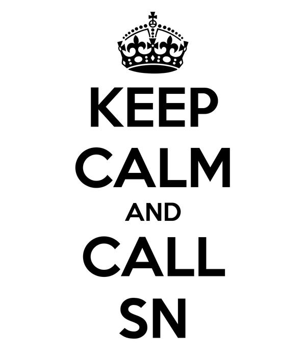 KEEP CALM AND CALL SN