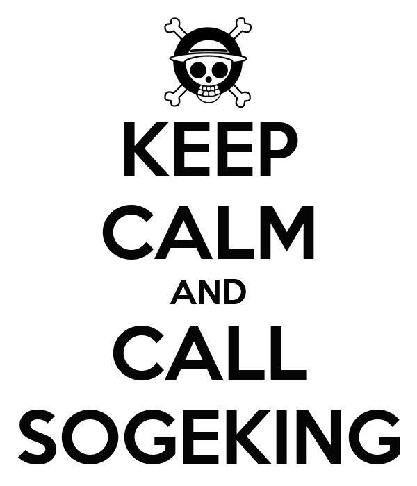 KEEP CALM AND CALL SOGEKING