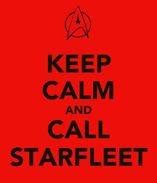 KEEP CALM AND CALL STARFLEET