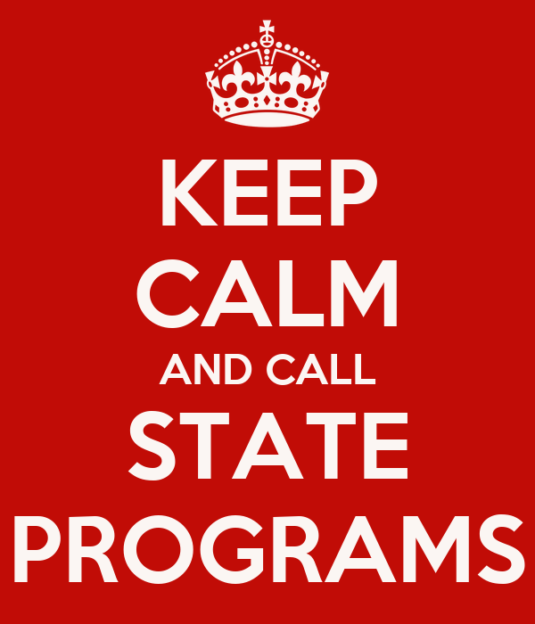 KEEP CALM AND CALL STATE PROGRAMS