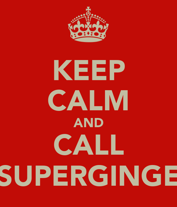 KEEP CALM AND CALL SUPERGINGE