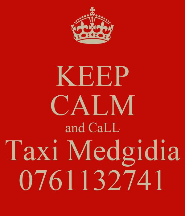 KEEP CALM and CaLL Taxi Medgidia 0761132741