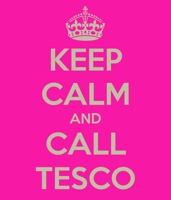 KEEP CALM AND CALL TESCO