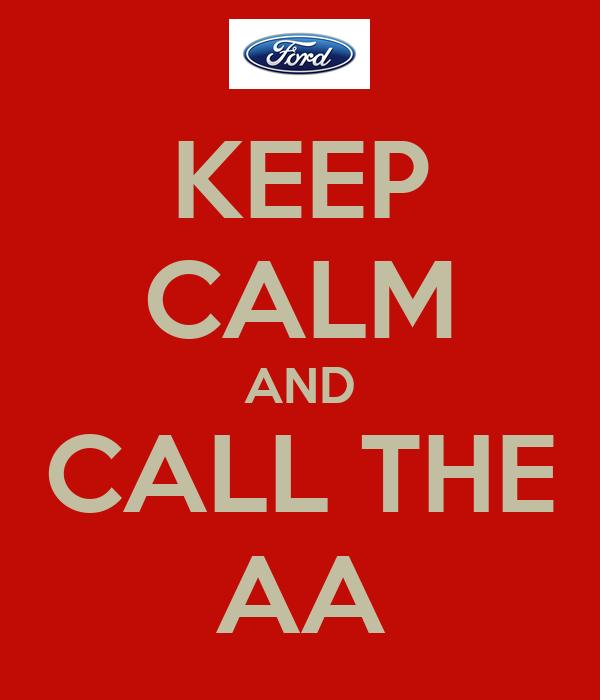 KEEP CALM AND CALL THE AA
