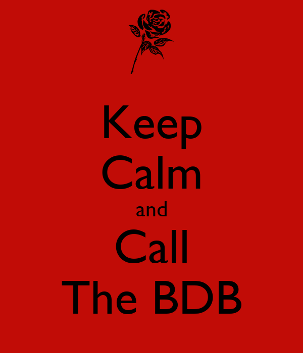 Keep Calm and Call The BDB