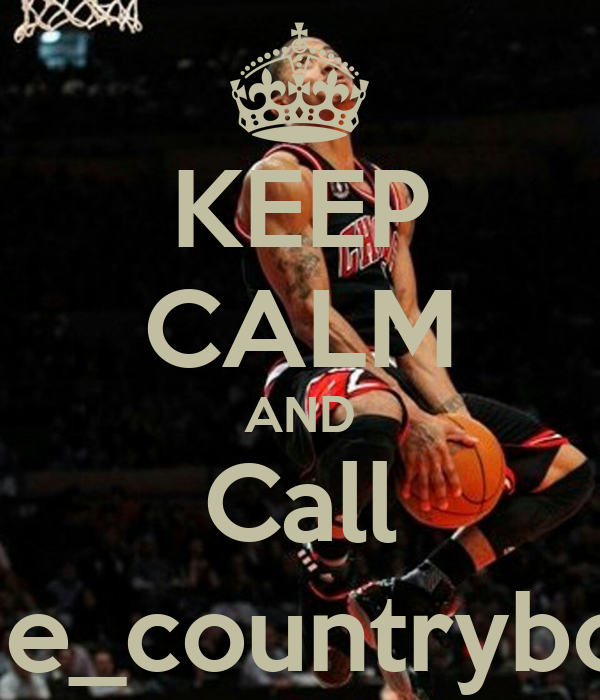 KEEP CALM AND Call the_countryboy