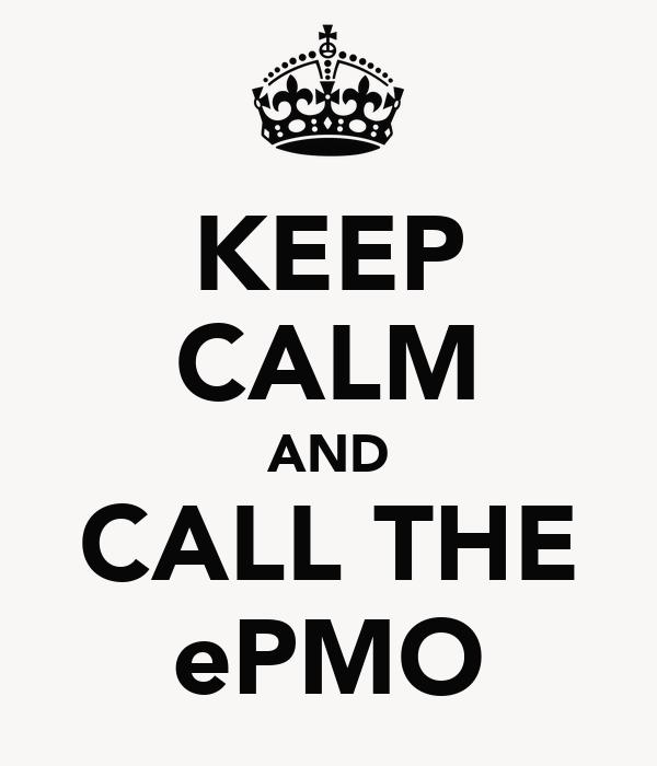 KEEP CALM AND CALL THE ePMO