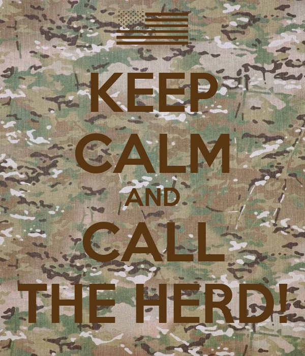 KEEP CALM AND CALL THE HERD!