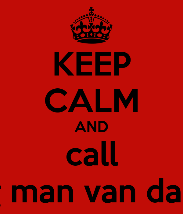KEEP CALM AND call the jong man van danielskuil