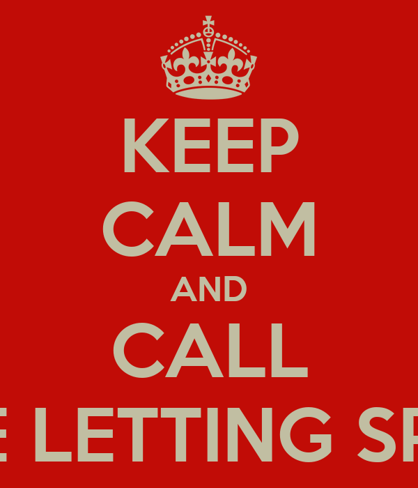KEEP CALM AND CALL THE LETTING SPOT