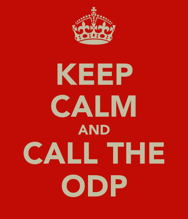 KEEP CALM AND CALL THE ODP