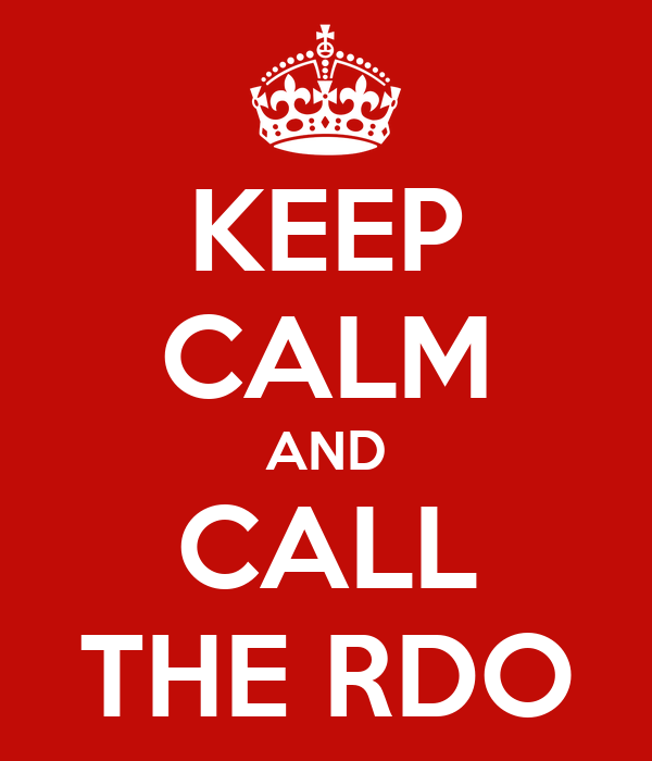 KEEP CALM AND CALL THE RDO