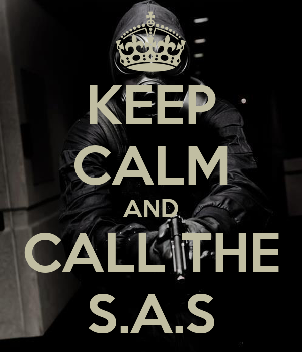 KEEP CALM AND CALL THE S.A.S