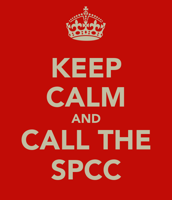 KEEP CALM AND CALL THE SPCC
