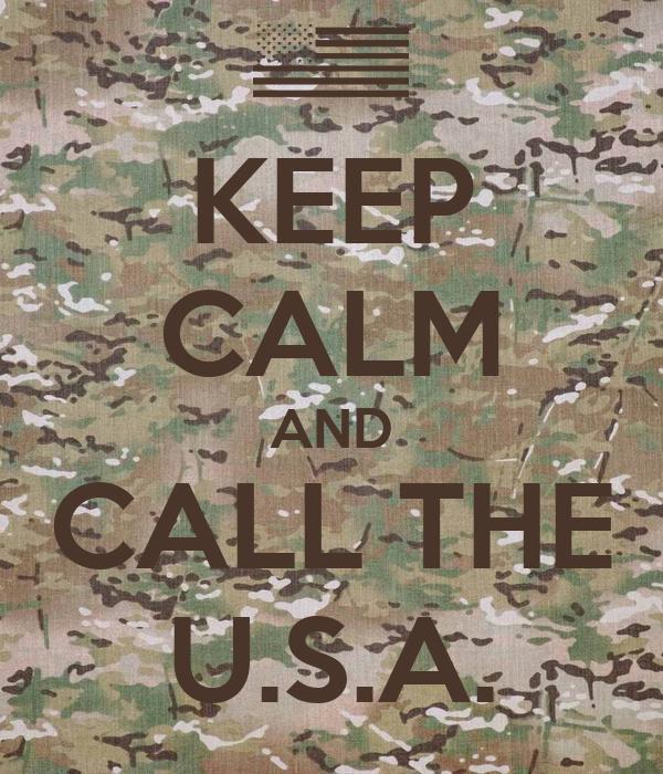KEEP CALM AND CALL THE U.S.A.