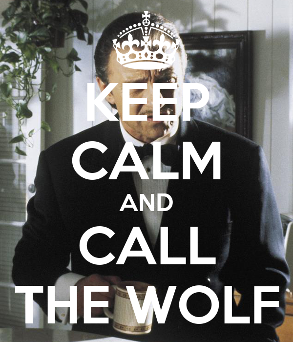 KEEP CALM AND CALL THE WOLF