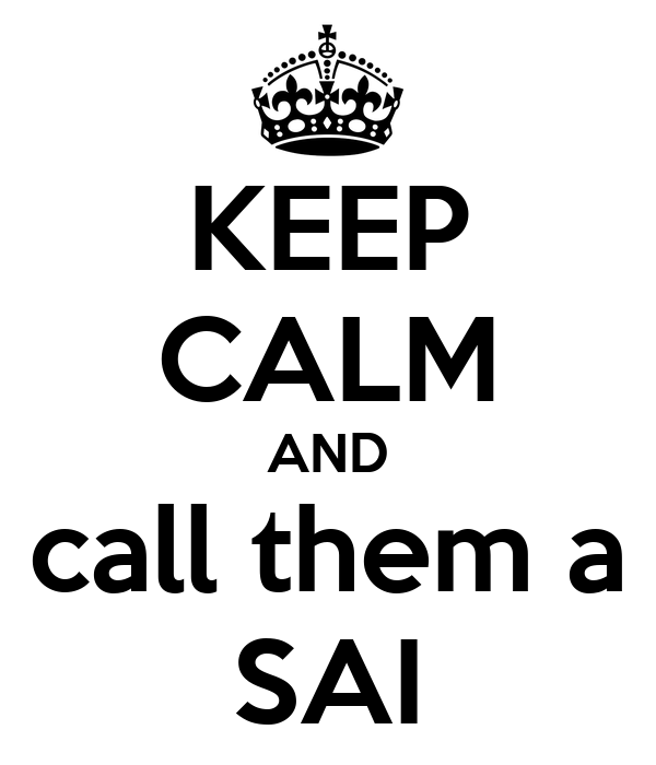 KEEP CALM AND call them a SAI
