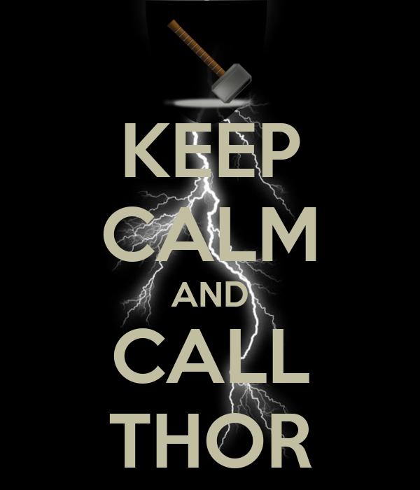 KEEP CALM AND CALL THOR