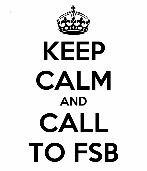 KEEP CALM AND CALL TO FSB