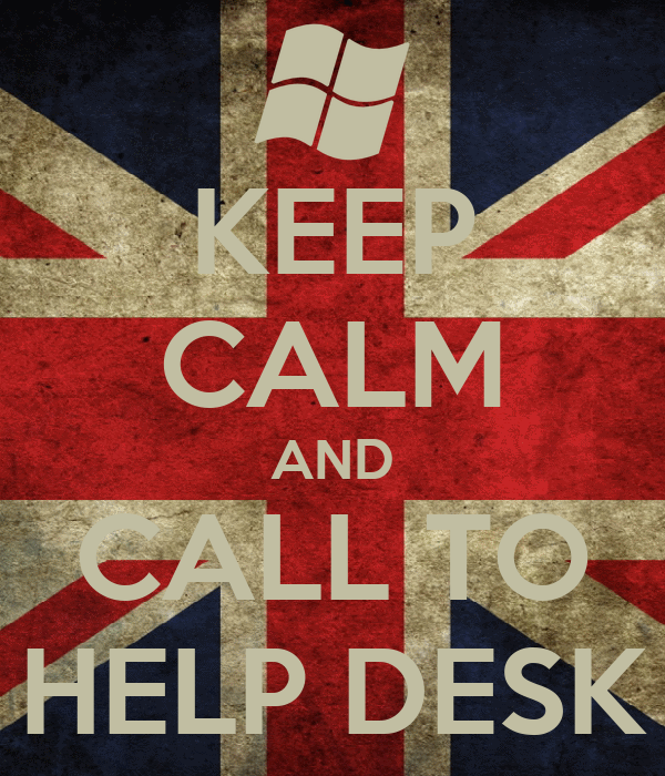 KEEP CALM AND CALL TO HELP DESK