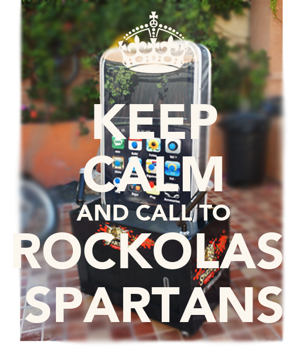 KEEP CALM AND CALL TO ROCKOLAS  SPARTANS