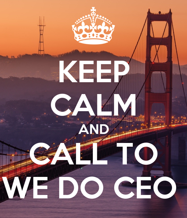 KEEP CALM AND CALL TO WE DO CEO